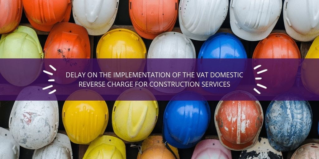 Postponement of VAT Reverse Charge for Construction Services Seminar