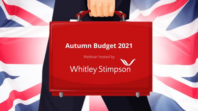 Whitley Stimpson host Autumn Budget 2021 webinar